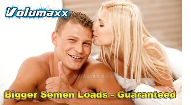 volumaxx - bigger semen loads guaranteed