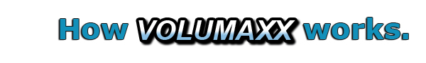 How Volumaxx Works